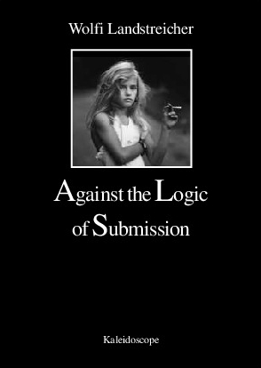 wolfi-landstreicher-against-the-logic-of-submission-cover.jpg