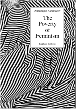 d-k-dominique-karamazov-the-poverty-of-feminism-1.jpg
